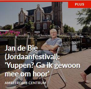 Jan de Bie (Jordaanfestival) Yuppen Ga ik gewoon mee om hoor.